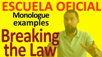 Escuela Oficial front monologue EXAMPLES Breaking the law